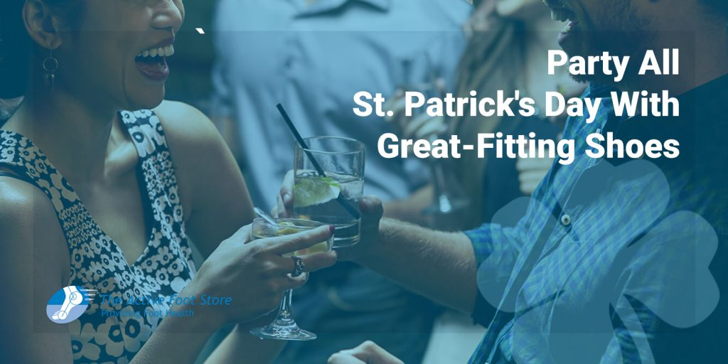 Party All St. Patrick's Day With Great-Fitting Shoes