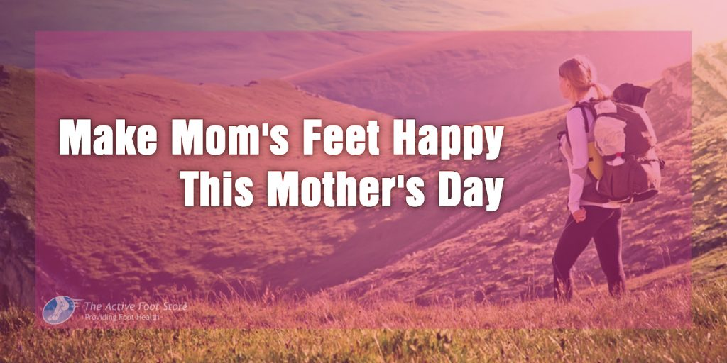 Make Mom's Feet Happy This Mother's Day