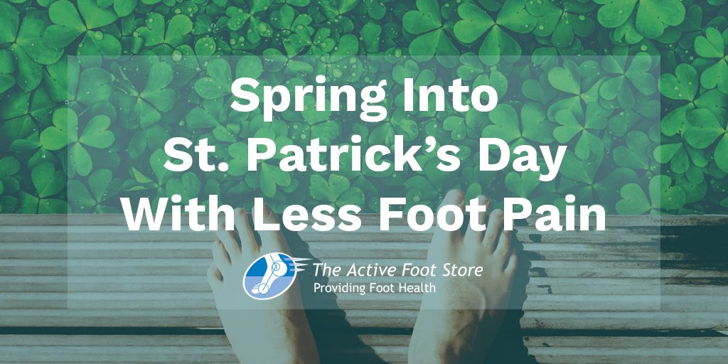Spring Into St. Patrick's Day With Less Foot Pain