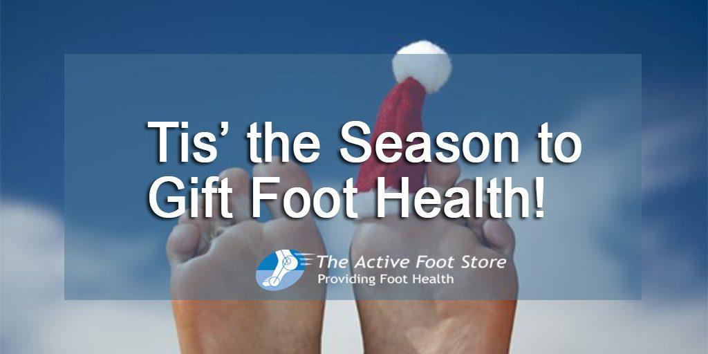 Tis' the Season to Gift Foot Health!