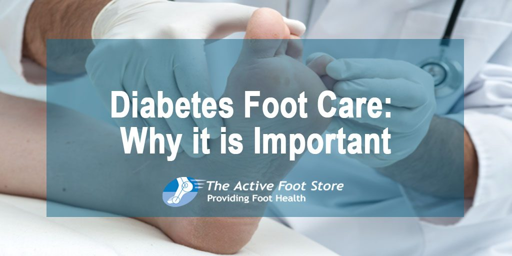 Diabetes Foot Care: Why It Is Important