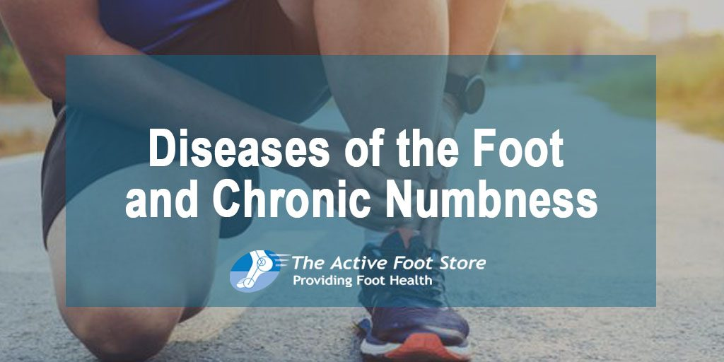 Diseases of the Foot and Chronic Numbness