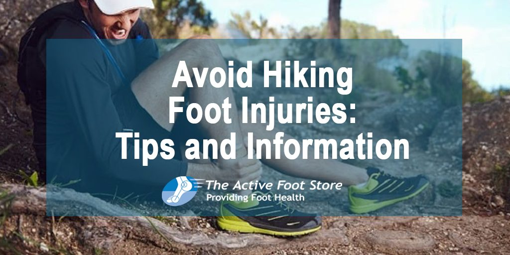 Avoid Hiking Foot Injuries: Tips and Information